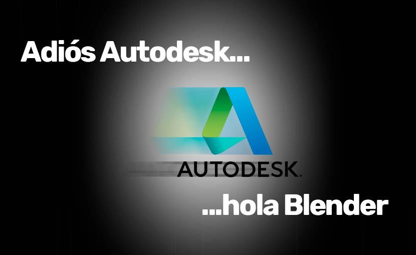 Adiós Autodesk, hola Blender