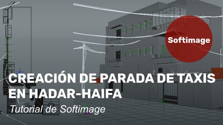 Creación de Parada de taxis en Hadar-Haifa con Softimage