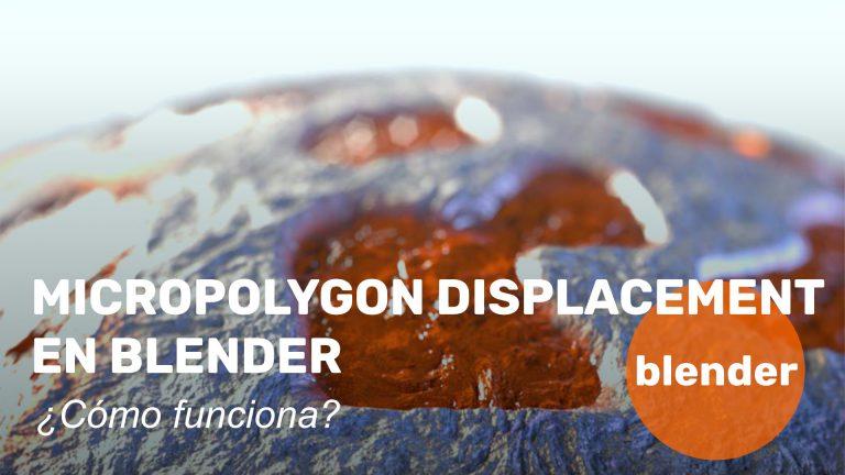 Micropolygon Displacement en Blender