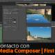 Primer contacto con Avid's Media Composer   First