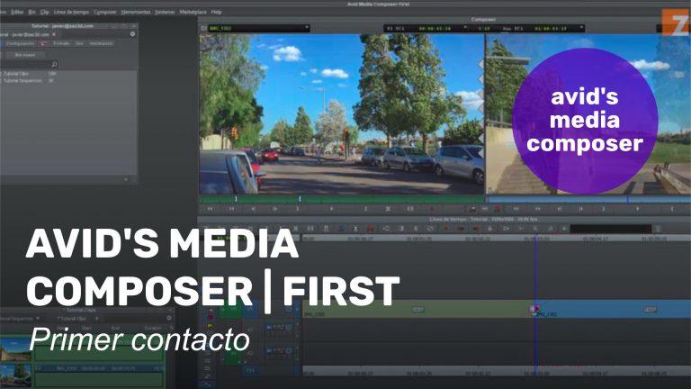 Primer contacto con Avid's Media Composer | First