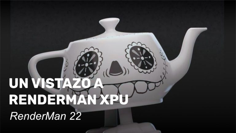 Un vistazo a RenderMan XPU de la versión 22
