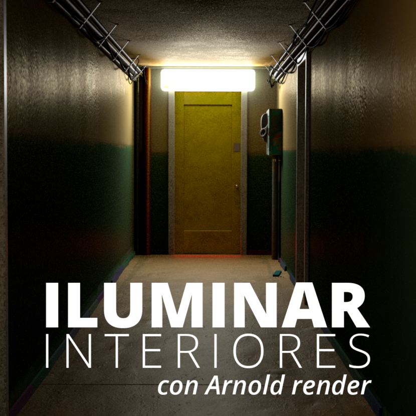 super tutorial de Iluminación de Interiores con Arnold
