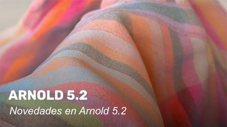 Las novedades en Arnold 5.2