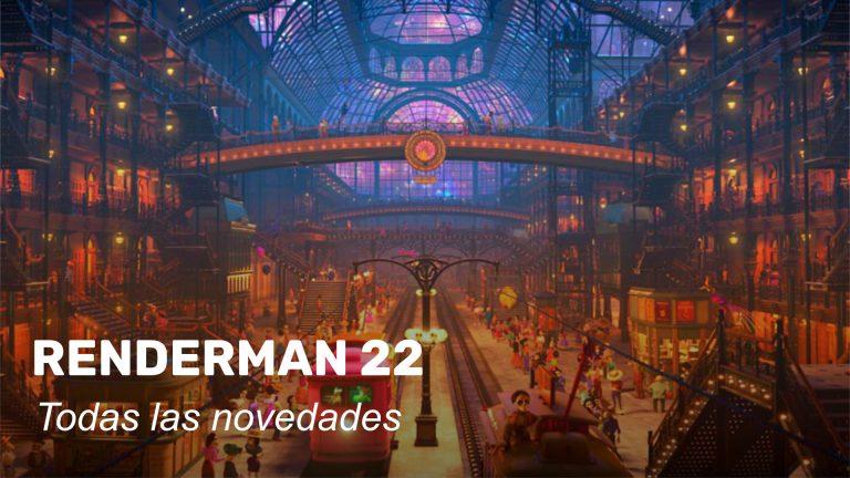RenderMan 22. Todas las novedades