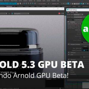 Arnold 5.3 GPU Beta. Probando Arnold GPU Beta