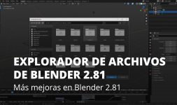 Nuevo explorador de archivos en Blender 2.81