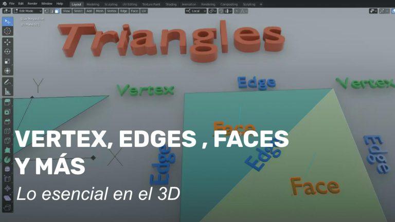 Vertex, edges, faces y más. Lo esencial en 3D