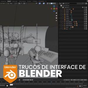 Trucos de interface de Blender. Lecciones rápidas
