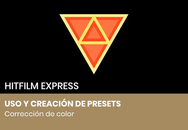 Uso y creación de presets con HitFilm Express
